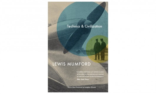 lewis mumfords technics and civilization Lewis, 1895-1990 title: lewis mumford papers technics and civilization decker to the mumfords the correspondence between lewis and.